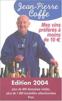 Mes vins préférés à moins de 10 euros : Edition 2004