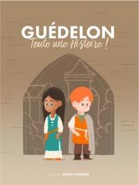 Guédelon : Toute une histoire !