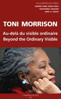 Toni Morrison au delà du Visible Ordinaire