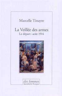 La veillée des armes Le départ : août 1914