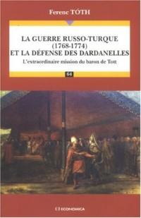 La guerre russo-turque (1768-1774) et la défense des Dardanelles : L'extraordinaire mission du baron de Tott