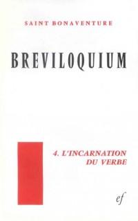 Breviloquium. : IV, l'incarnation du verbe