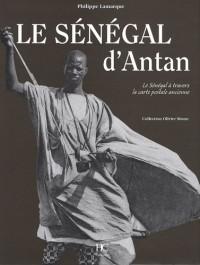 Le Sénégal d'Antan : Le Sénégal à travers la carte postale ancienne