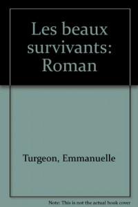 Les beaux survivants: Roman (French Edition)