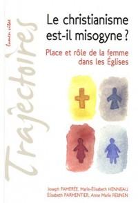 Le christianisme est-il misogyne ? : Place et rôle de la femme dans les Eglises