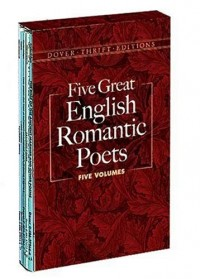 Five Great English Romantic Poets: Lyric Poems/Selected Poems/Favorite Poems/the Rime of the Ancient Mariner and Other Poems/Selected Poems