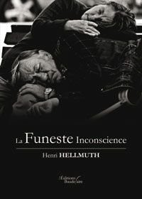 La Funeste Inconscience