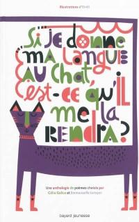 Si je donne ma langue au chat, est-ce qu'il me la rendra ?