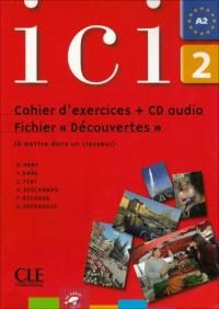 Méthode Ici Niveau 2 : Cahier d'exercices + Fichier (1CD audio)