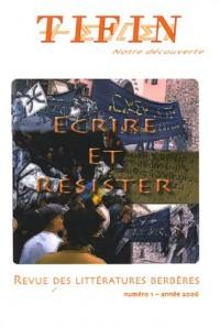 Tifin, N° 1, 2006 : Ecrire et résister