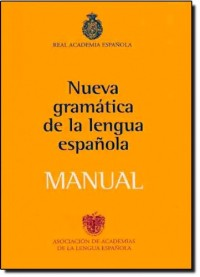 Nueva gramatica de la lengua espanola / New Grammar of Spanish Language: Manual