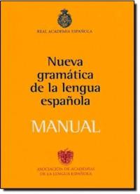 Nueva gramatica de la lengua espanola/New Grammar of Spanish Language: Manual