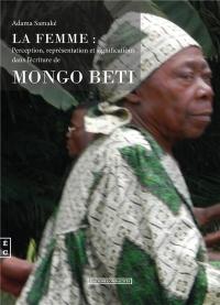 La Femme : Perception, Représentations et Significations Dans l'Écriture de Mongo Beti