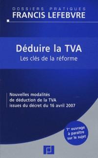 Déduire la TVA : Les clés de la réforme