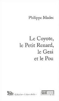 Le Coyote, le Petit Renard, le Geai et le Pou