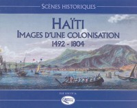 Scènes historiques : Haïti image coloniale