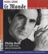 Le Monde, N° Hors-série : Une vie, une oeuve, Philippe Roth
