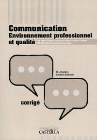 Communication, environnement professionnel et qualité CAP ATMFC (Assistant technique en milieux familial et collectif) CAP APR (agent polyvalent de restauration) : Corrigé