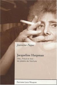 Jacqueline Harpman : Dieu, Freud et moi : les plaisirs de l'écriture