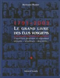 Le grand livre des élus vosgiens 1791-2003