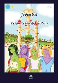 Joventia, les morceaux de l'histoire