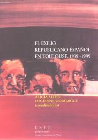 El exilio republicano espanol en Toulouse (1939-1999)