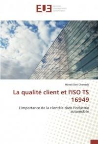 La qualité client et l'ISO TS 16949: L'importance de la clientèle dans l'industrie automobile