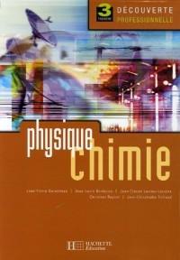 Physique-Chimie : 3 Troisième découverte professionnelle
