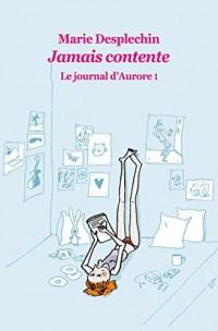 Le Journal d Aurore Tome 1 : Jamais Contente