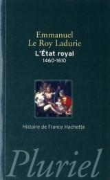 L'Etat royal (1460-1610) : De Louis XI ? Henri IV, la monarchie de la Renaissance [Poche]
