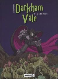 Darkham Vale, Tome 5 : La lutte finale
