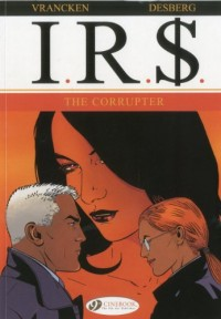 IRS - tome 4 The Corrupter (04)