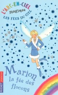 L'arc-en-ciel magique - Les fées du ciel, Tome 1 : Marion, la fée des flocons