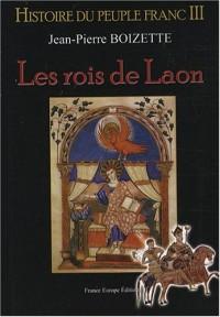 Histoire du peuple franc, Tome 3 : Les rois de Laon