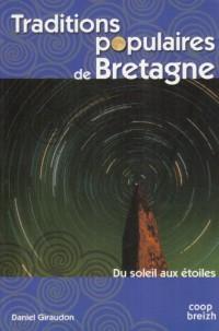 Traditions Populaires de Bretagne du Soleil aux Etoiles