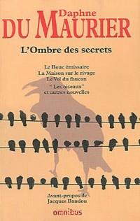 L'Ombre des secrets : Romans et nouvelles