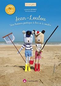 Jean-Loulou : une histoire poétique à lire et à coudre