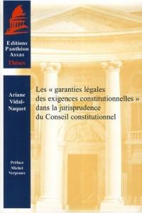 Les garanties légales des exigences constitutionnelles dans la jurisprudence du Conseil constitutionnel