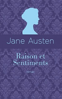 Raison et sentiments (éd. collector)