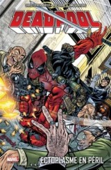 Deadpool t.5 ; Ectoplasme en péril