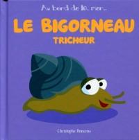 Le Bigorneau Tricheur - T 4 -