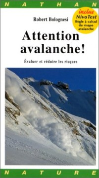 Attention ! Avalanches (inclus nivotest)