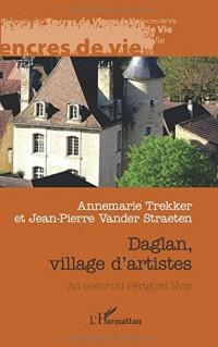 Daglan, village d'artistes: Au coeur du Périgord Noir