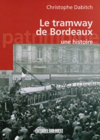 Le tramway de Bordeaux : Une histoire