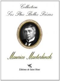 Les plus belles poésies de Maurice Maeterlinck