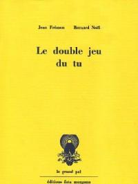 Le Double Jeu du tu