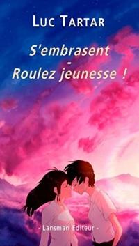 S'embrasent : Roulez jeunesse !