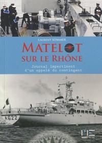 Matelot sur le Rhône : Le journal impertinent d'un appelé du contingent