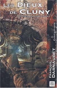 Les Dieux de Cluny précédé du Fantôme d'Orsay