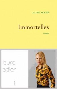 Immortelles: Premier roman